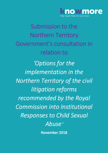 Submission to the Northern Territory Government's consultation in relation to: 'Options for the implementation in the Northern Territory of the civil litigation reforms recommended by the Royal Commission into Institutional Responses to Child Sexual Abuse'